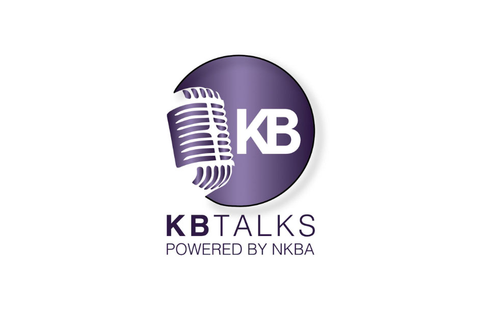 The National Kitchen & Bath Association Launches KBTalks ...